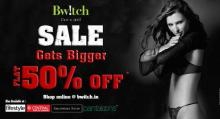 Bwitch Sale Gets Bigger - Flat 50% off at CENTRAL, Lifestyle, Pantaloon and Shoppers Stop and the Exclusive brand stores across INDIA